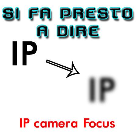 Telecamere IP, cosa scegliere ? qualità dove sta la differenza