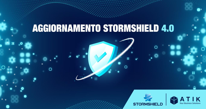 Aggiornamento Stormshield 4.0: protezione e sicurezza della rete aziendale